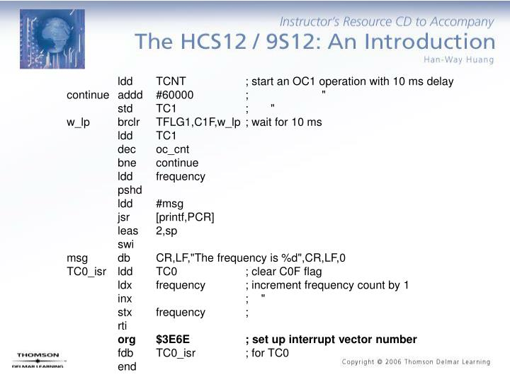 ldd TCNT      ; start an OC1 operation with 10 ms delay