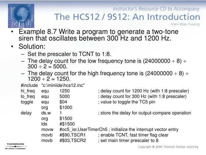 Example 8.7 Write a program to generate a two-tone siren that oscillates between 300 Hz and 1200 Hz.