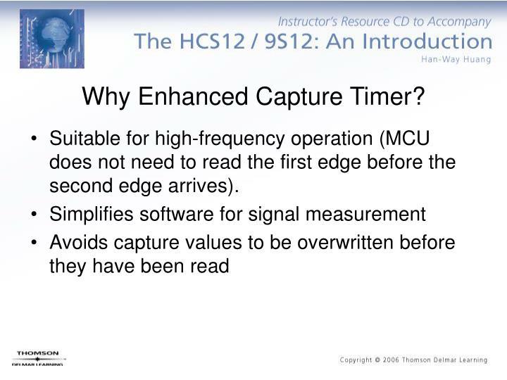 Why Enhanced Capture Timer?