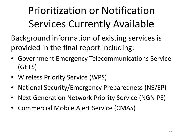 Prioritization or Notification Services Currently Available