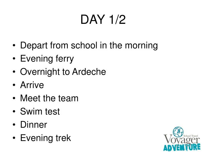 DAY 1/2