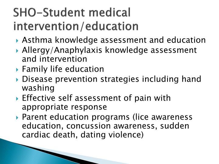 SHO-Student medical intervention/education