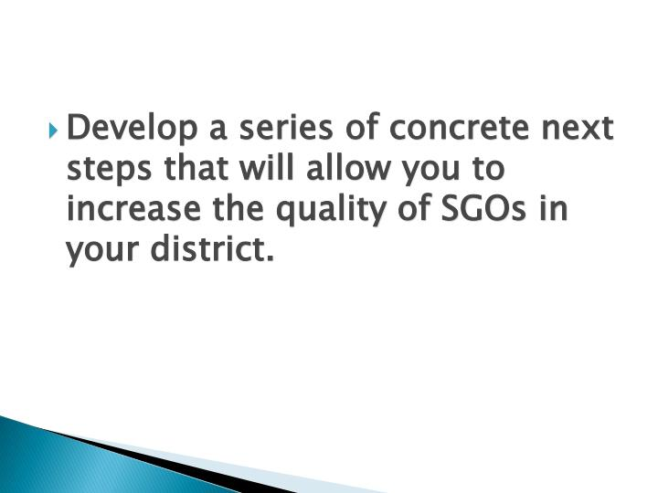 Develop a series of concrete next steps that will