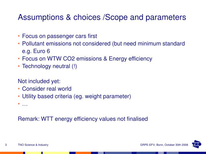 Assumptions choices scope and parameters