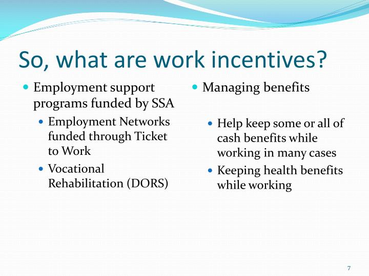 So, what are work incentives?