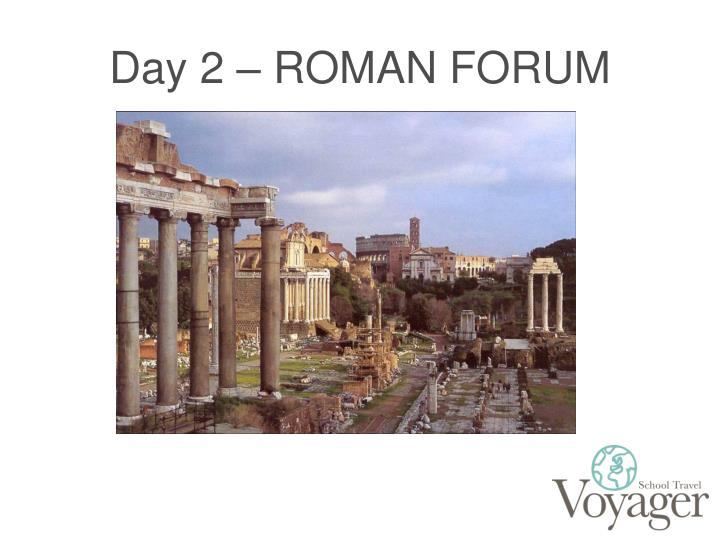 Day 2 – ROMAN FORUM