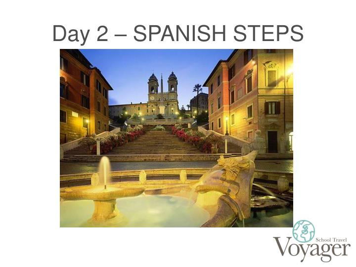 Day 2 – SPANISH STEPS