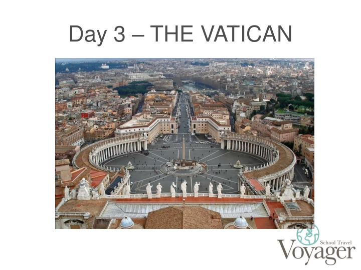 Day 3 – THE VATICAN