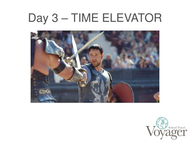 Day 3 – TIME ELEVATOR