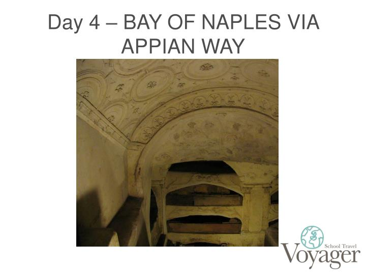 Day 4 – BAY OF NAPLES VIA APPIAN WAY