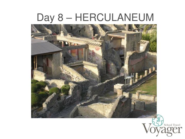 Day 8 – HERCULANEUM
