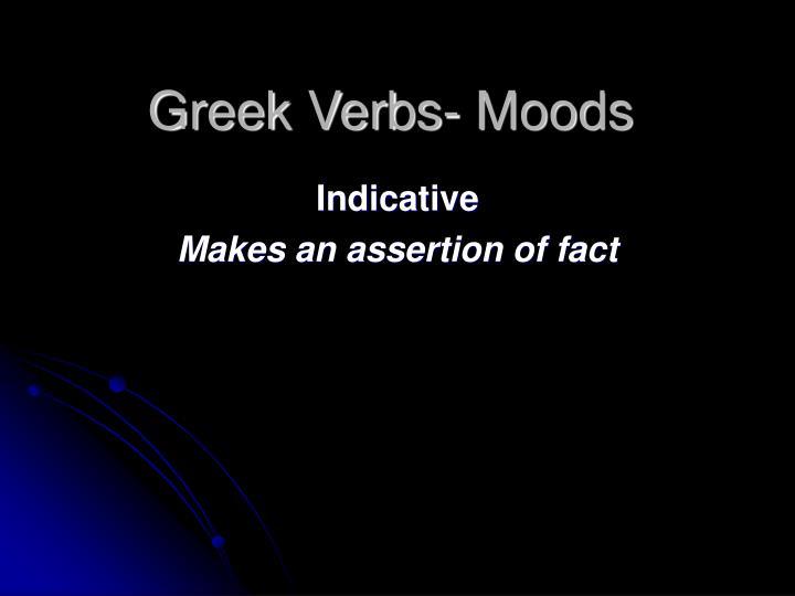 Greek Verbs- Moods