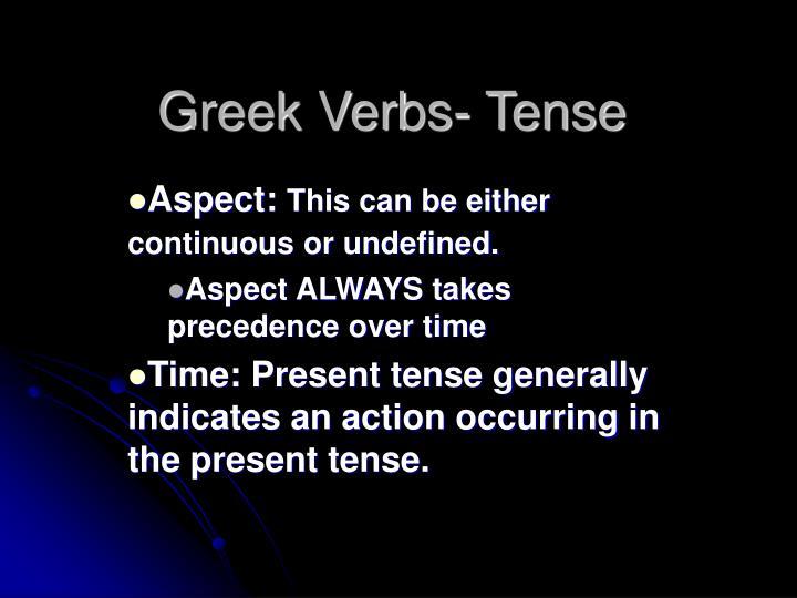 Greek Verbs- Tense