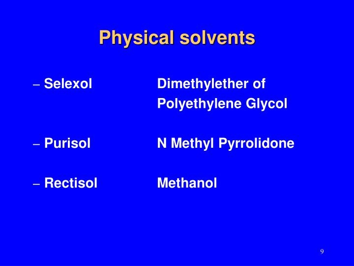 Physical solvents