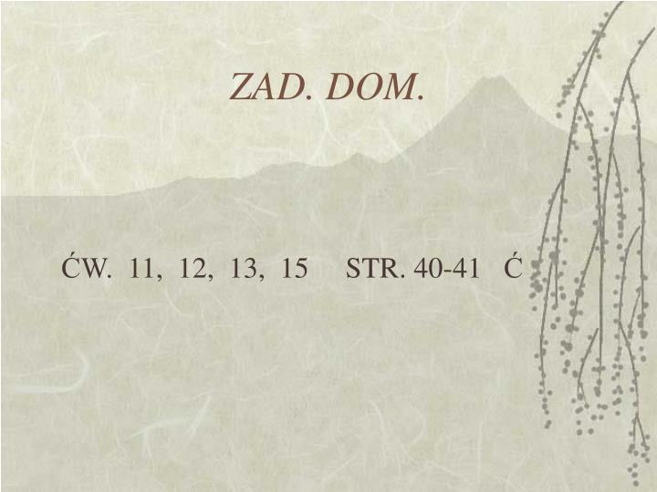 ZAD. DOM.