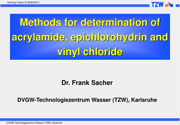 Methods for determination of acrylamide, epichlorohydrin and vinyl chloride