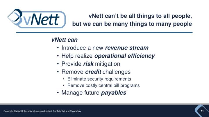 vNett can't be all things to all people,
