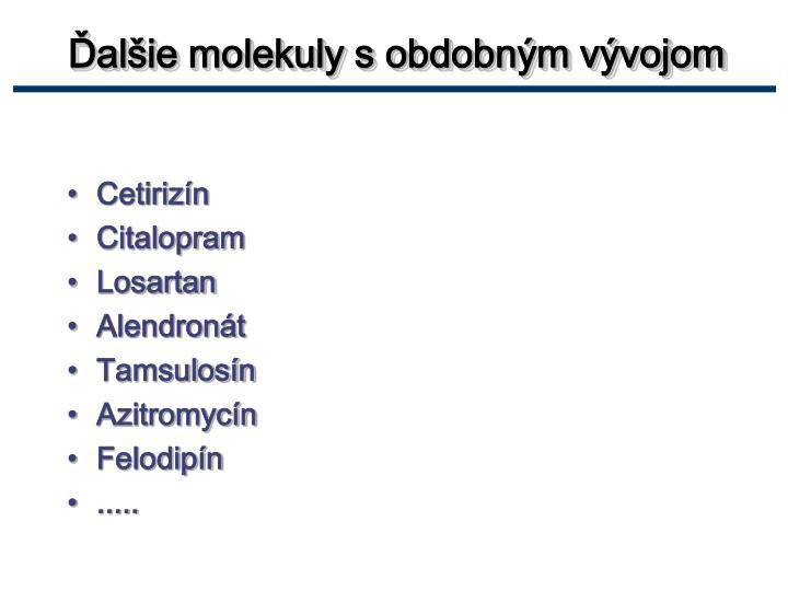 Ďalšie molekuly s obdobným vývojom