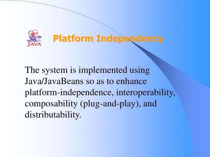 Platform Independency