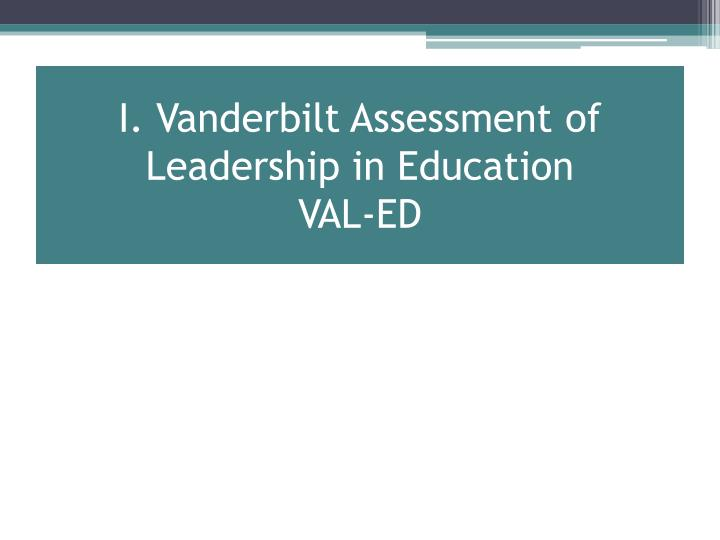 I. Vanderbilt Assessment of Leadership in Education