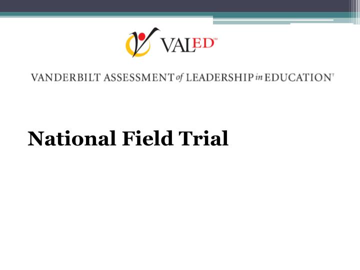 National Field Trial
