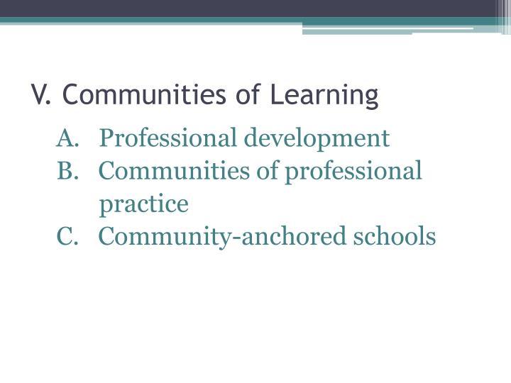 V. Communities of Learning