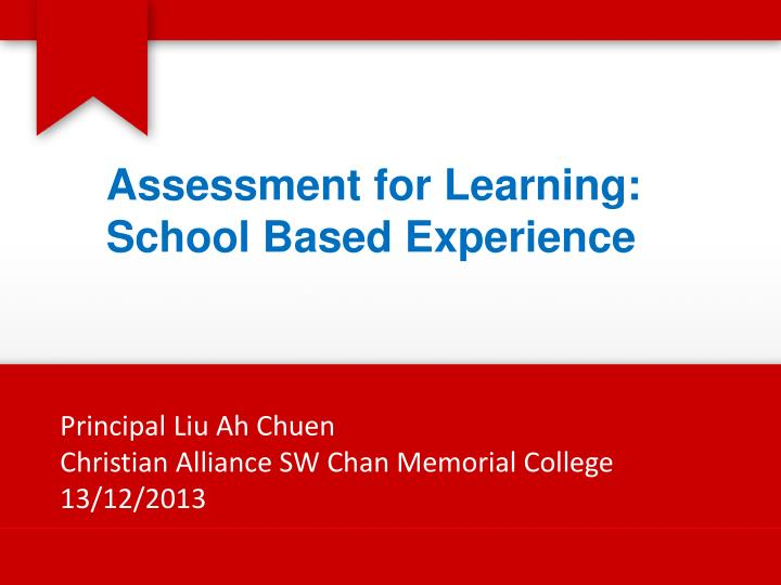 Assessment for learning school based experience