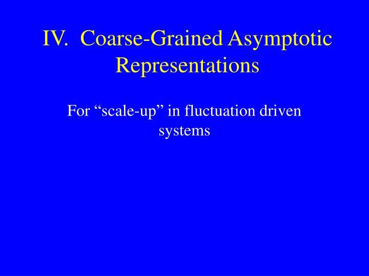 IV.  Coarse-Grained Asymptotic Representations