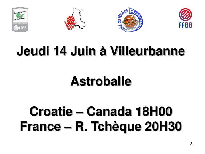 Jeudi 14 Juin à Villeurbanne