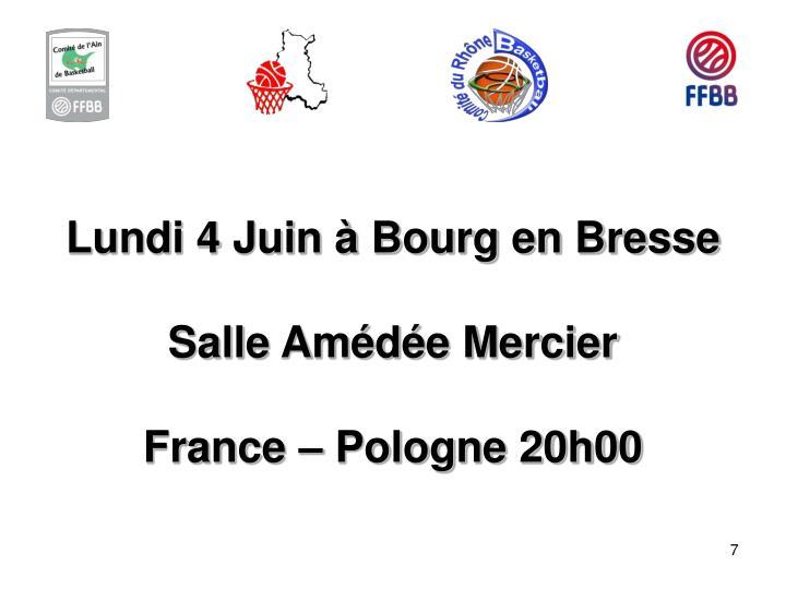 Lundi 4 Juin à Bourg en Bresse