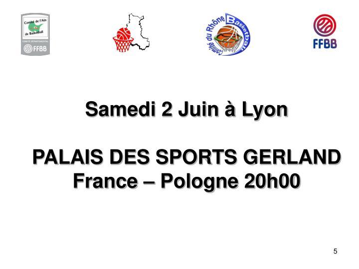 Samedi 2 Juin à Lyon