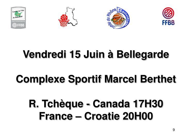 Vendredi 15 Juin à Bellegarde