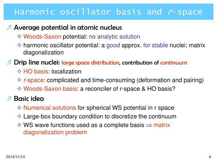 Harmonic oscillator basis and