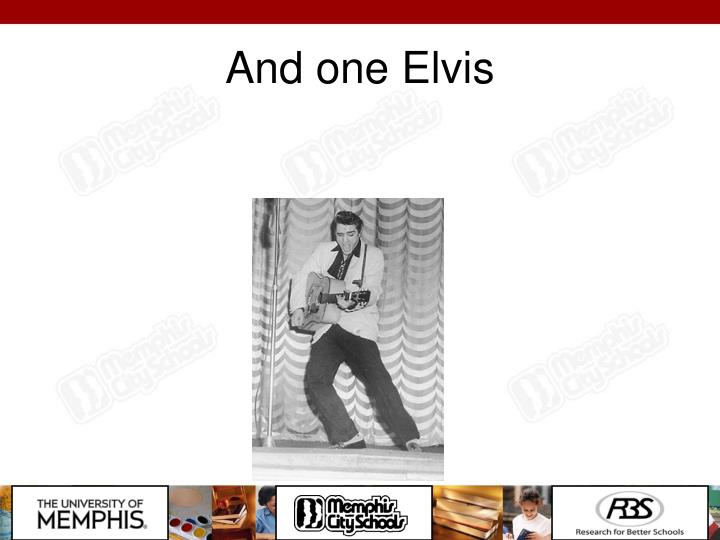 And one Elvis