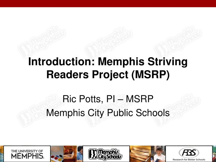 Introduction: Memphis Striving Readers Project (MSRP)