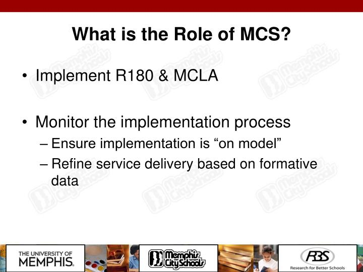 What is the Role of MCS?