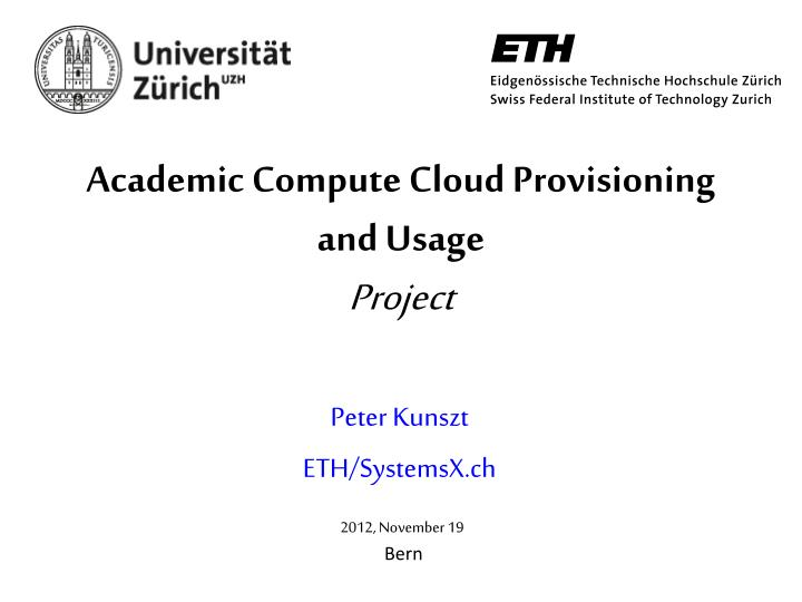 Academic Compute Cloud Provisioning and Usage