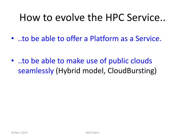 How to evolve the HPC Service..
