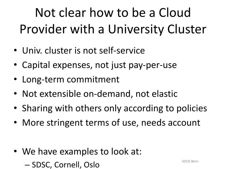 Not clear how to be a Cloud Provider with a University Cluster