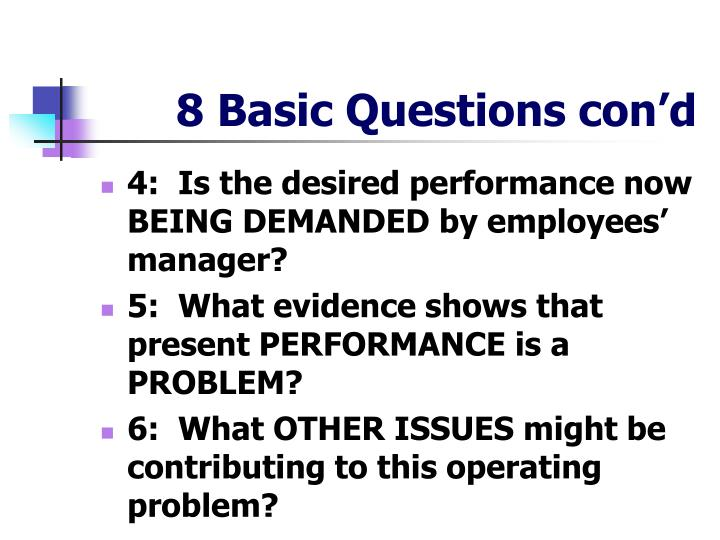 8 Basic Questions con'd