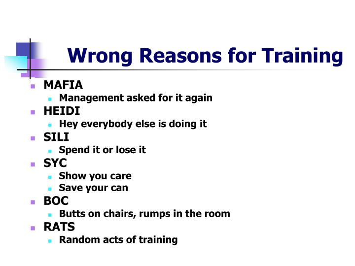 Wrong Reasons for Training