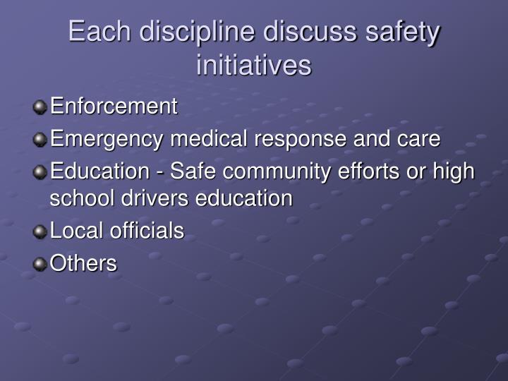 Each discipline discuss safety initiatives