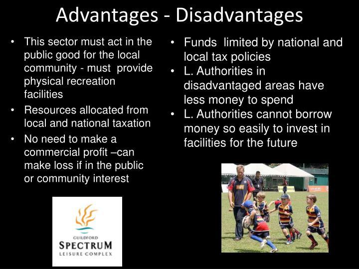 Advantages - Disadvantages