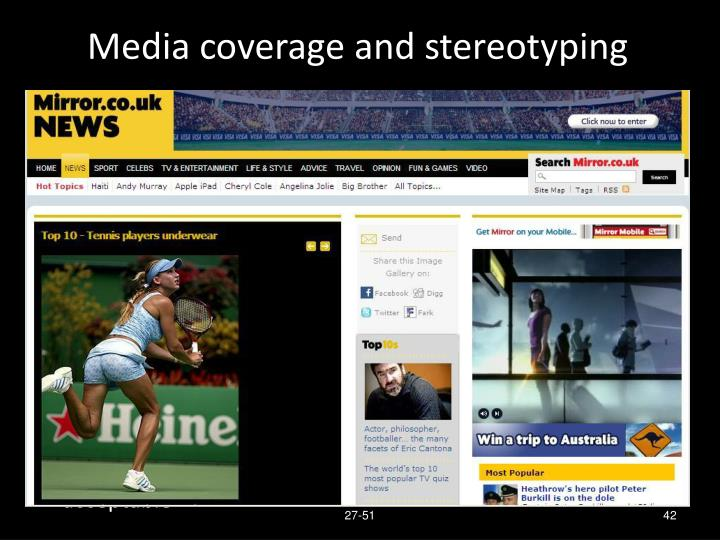 Media coverage and stereotyping