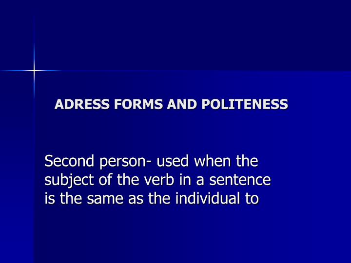 ADRESS FORMS AND POLITENESS