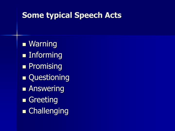 Some typical Speech Acts