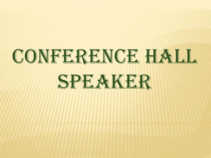 Conference hall speaker