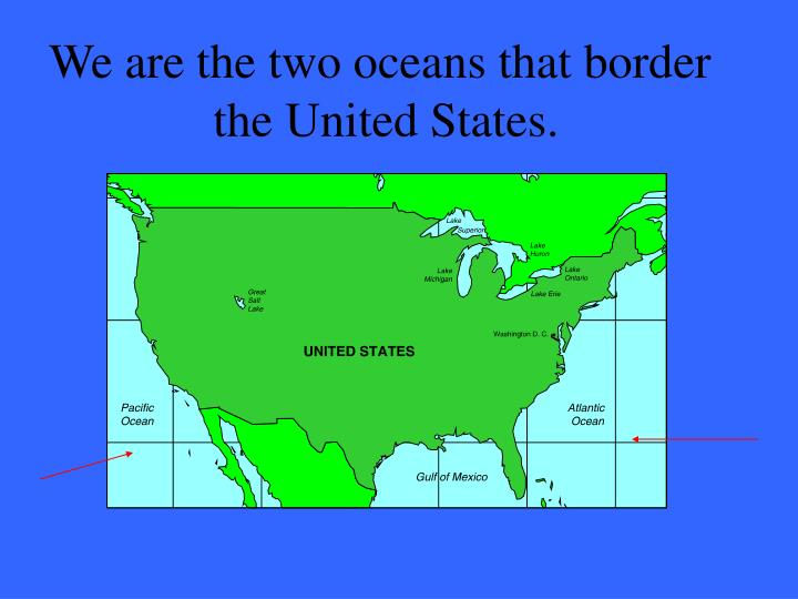 We are the two oceans that border