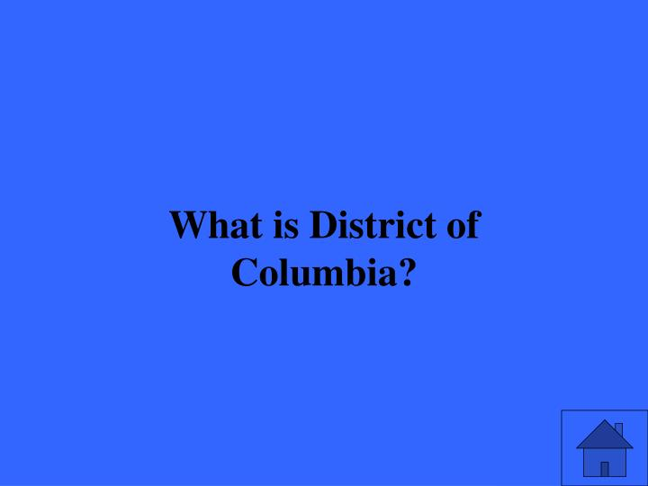 What is District of Columbia?