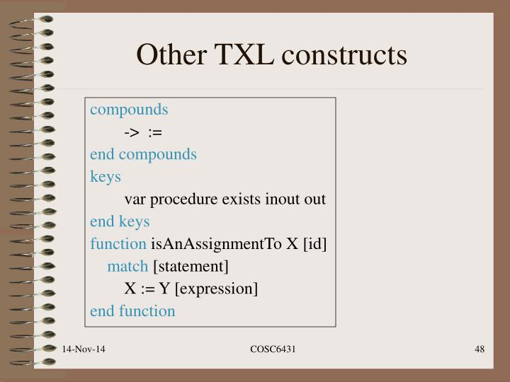 Other TXL constructs
